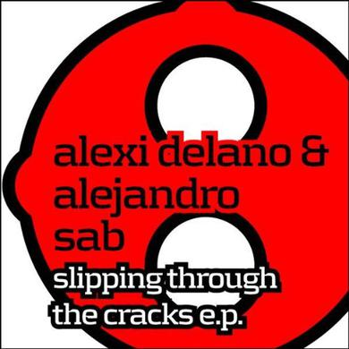 Alexi Delano / Alejandro Sab SLIPPING THROUGH THE CRACKS Vinyl Record