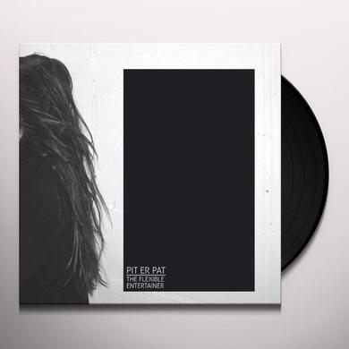 Pit Er Pat FLEXIBLE ENTERTAINER Vinyl Record - Limited Edition