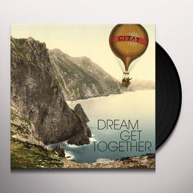 Citay DREAM GET TOGETHER Vinyl Record