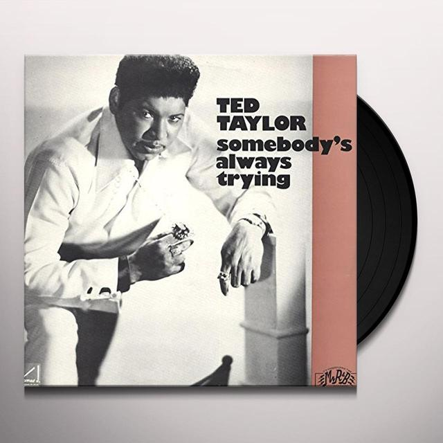 Ted Taylor SOMBEODY'S ALWAYS TRYING Vinyl Record