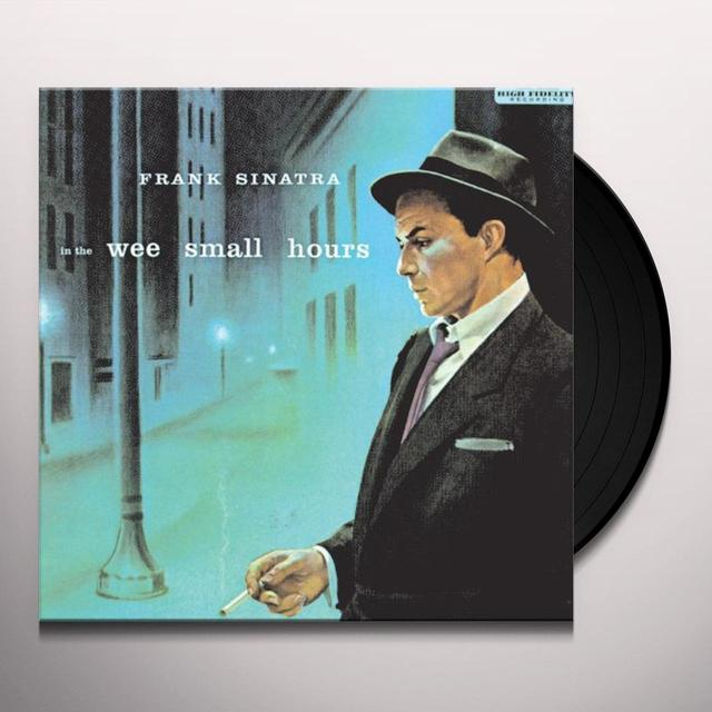 Frank Sinatra IN THE WEE SMALL HOURS Vinyl Record - Limited Edition, 180 Gram Pressing