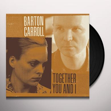 Barton Carroll TOGETHER YOU & I Vinyl Record