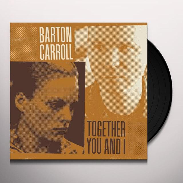 Barton Carroll TOGETHER YOU & I (DIG) Vinyl Record