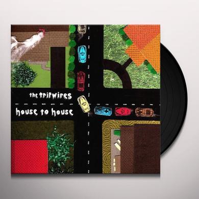Tripwires HOUSE TO HOUSE Vinyl Record
