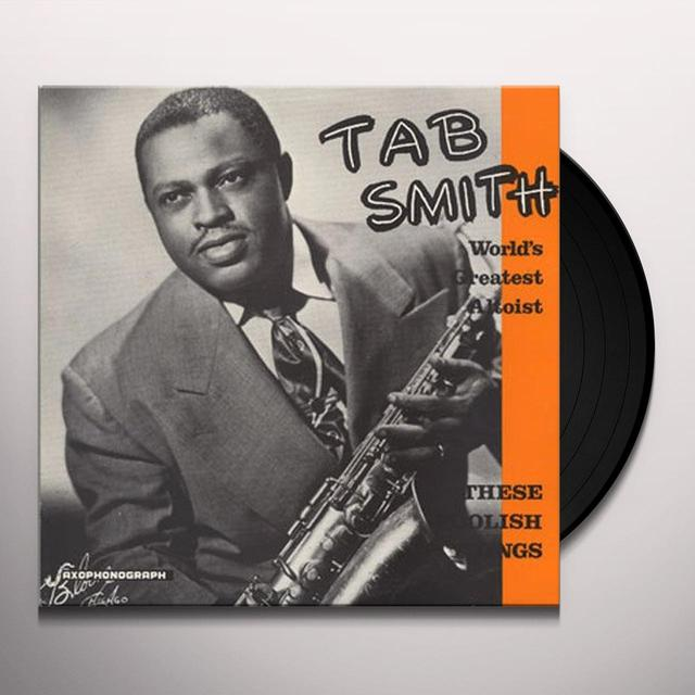 Tab Smith FOOLISH THINGS Vinyl Record