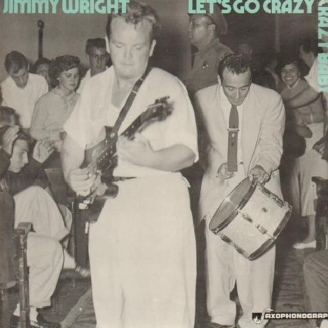 Jimmy Wright LET'S GO CRAZY BABY Vinyl Record