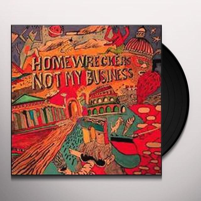 Homewreckers NOT MY BUSINESS Vinyl Record