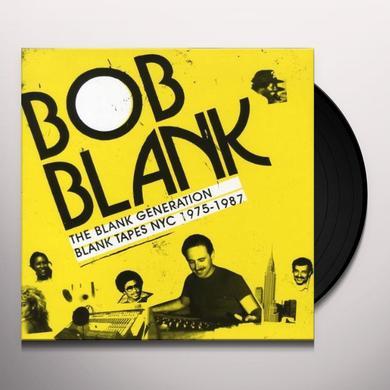 Bob Blank BLANK GENERATION BLANK TAPES NYC 1975-1985 Vinyl Record