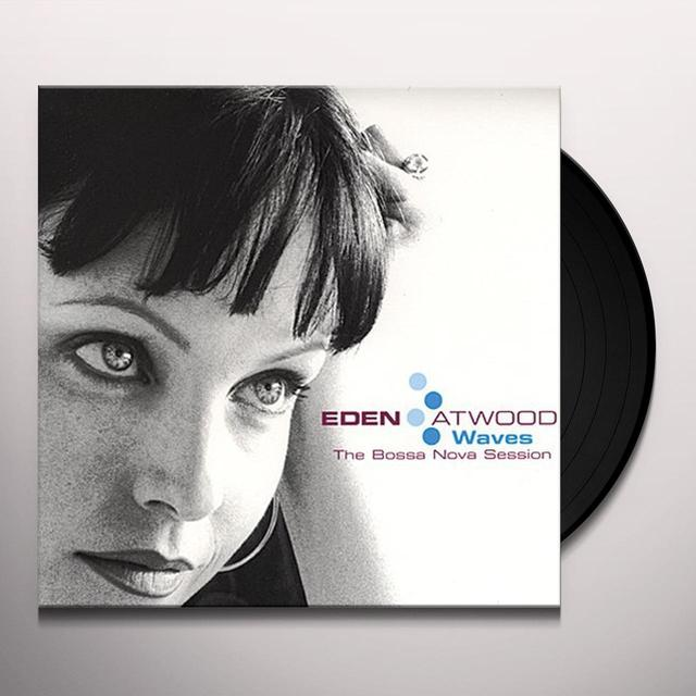 Eden Atwood WAVES: BOSSA NOVA SESSIONS Vinyl Record