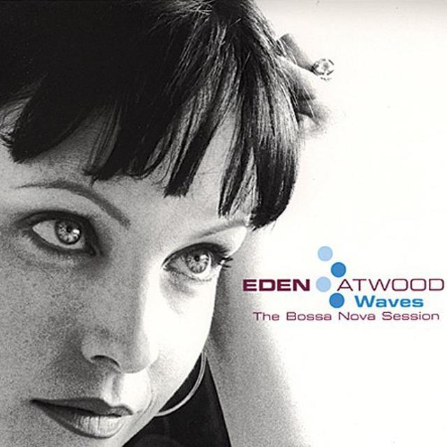 Eden Atwood WAVES: BOSSA NOVA SESSIONS Vinyl Record - 180 Gram Pressing