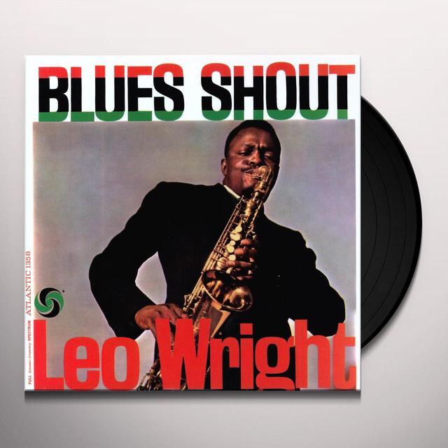 Leo Wright BLUES SHOUT Vinyl Record