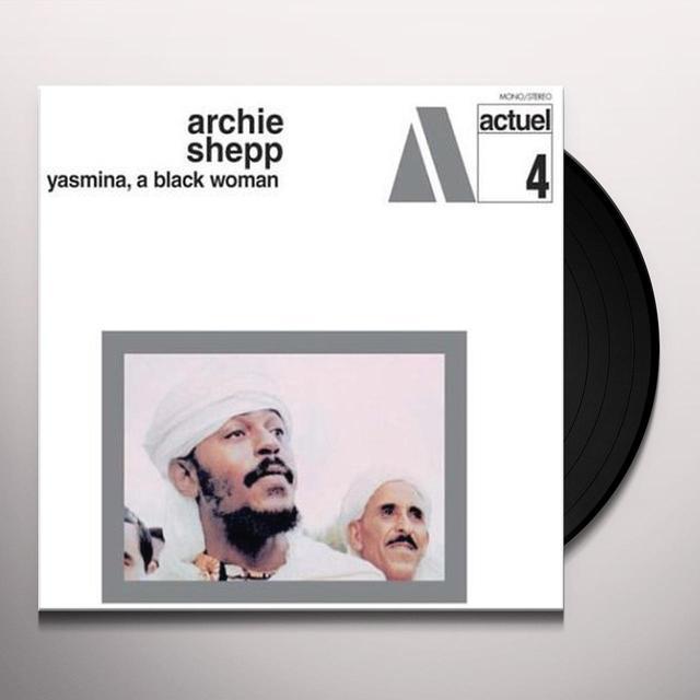 Archie Shepp YASMINA: BLACK WOMAN Vinyl Record - 180 Gram Pressing