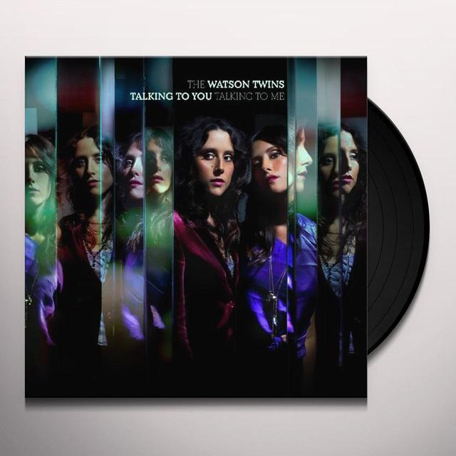 Watson Twins TALKING TO YOU TALKING TO ME Vinyl Record