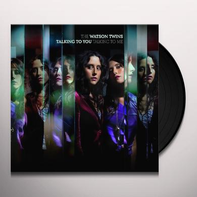 Watson Twins TALKING TO YOU TALKING TO ME Vinyl Record
