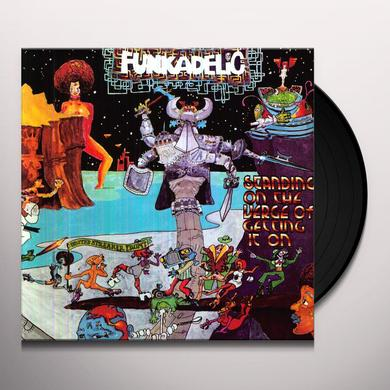 Funkadelic STANDING ON THE VERGE OF GETTING IT ON Vinyl Record - 180 Gram Pressing