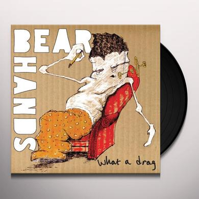 Bear Hands WHAT A DRAG Vinyl Record