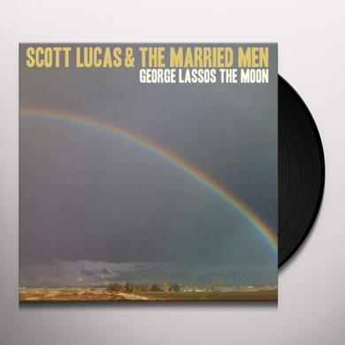Scott / Married Men Lucas GEORGE LASSOS THE MOON Vinyl Record