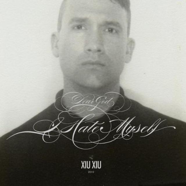Xiu Xiu DEAR GOD I HATE MYSELF Vinyl Record