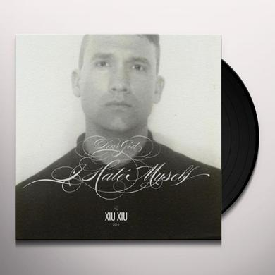 Xiu Xiu DEAR GOD I HATE MYSELF Vinyl Record