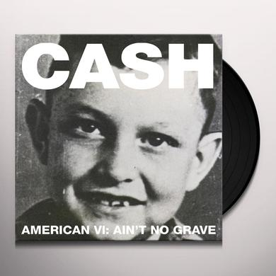 Johnny Cash AMERICAN VI: AIN'T NO GRAVE Vinyl Record