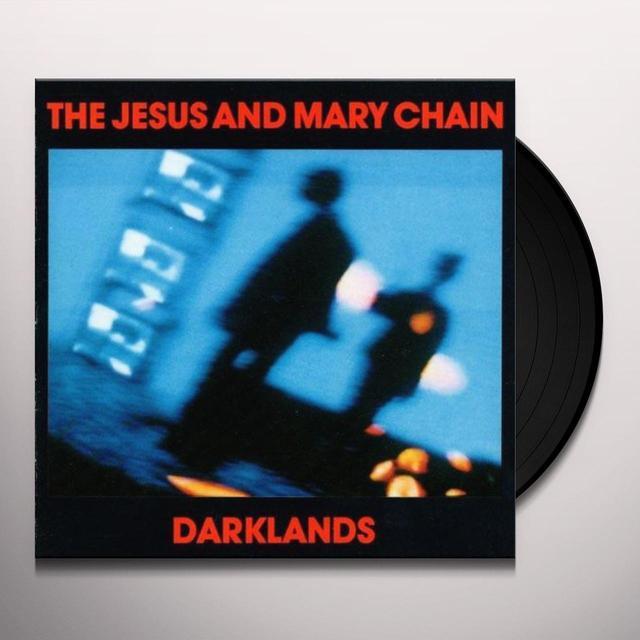 The Jesus and Mary Chain DARKLANDS Vinyl Record - 180 Gram Pressing