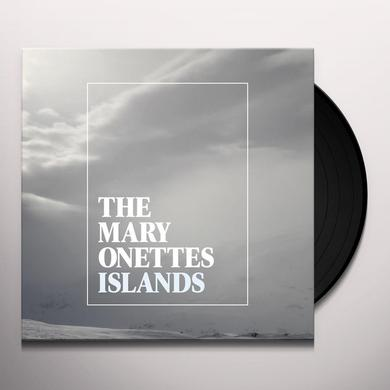 The Mary Onettes ISLANDS Vinyl Record