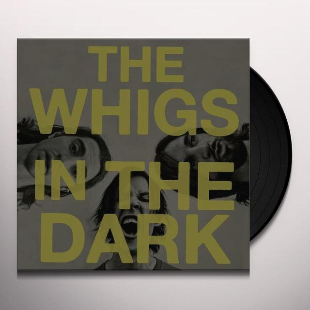 The Whigs IN THE DARK Vinyl Record