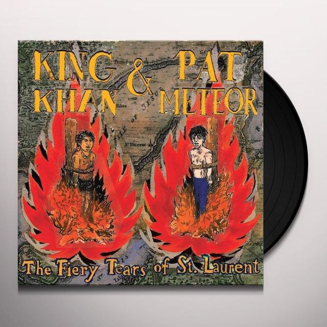 King Khan / Pat Meteor FIERY TEARS OF ST LAURENT Vinyl Record