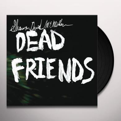 Shawn David Mcmillen DEAD FRIENDS Vinyl Record - Limited Edition