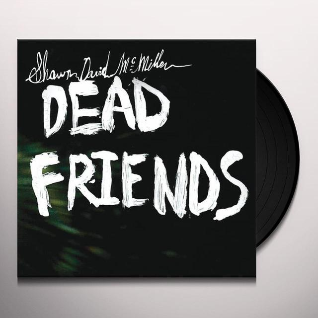 Shawn David Mcmillen DEAD FRIENDS Vinyl Record