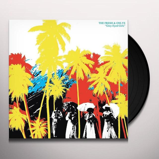 The Fresh & Onlys GREY EYED GIRLS Vinyl Record