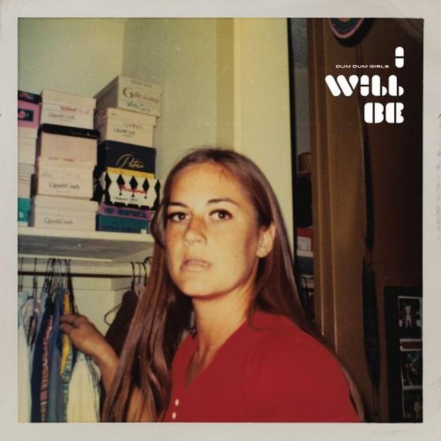 Dum Dum Girls I WILL BE Vinyl Record