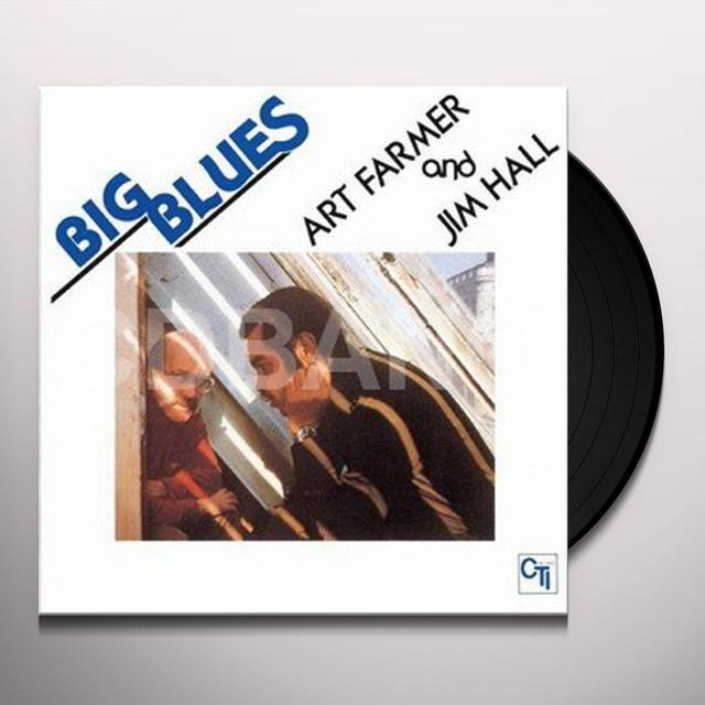 Art Farmer / Jim Hall BIG BLUES Vinyl Record - 180 Gram Pressing