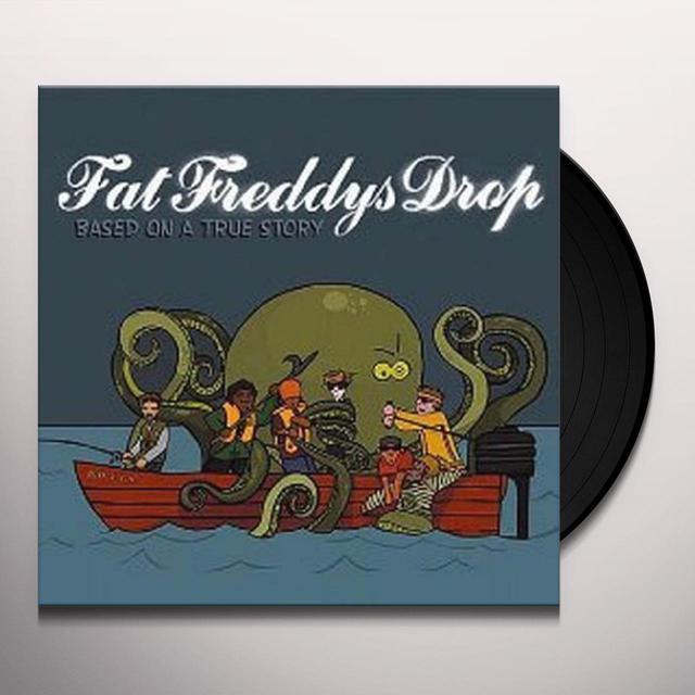 Fat Freddy's Drop BASED ON A TRUE STORY Vinyl Record