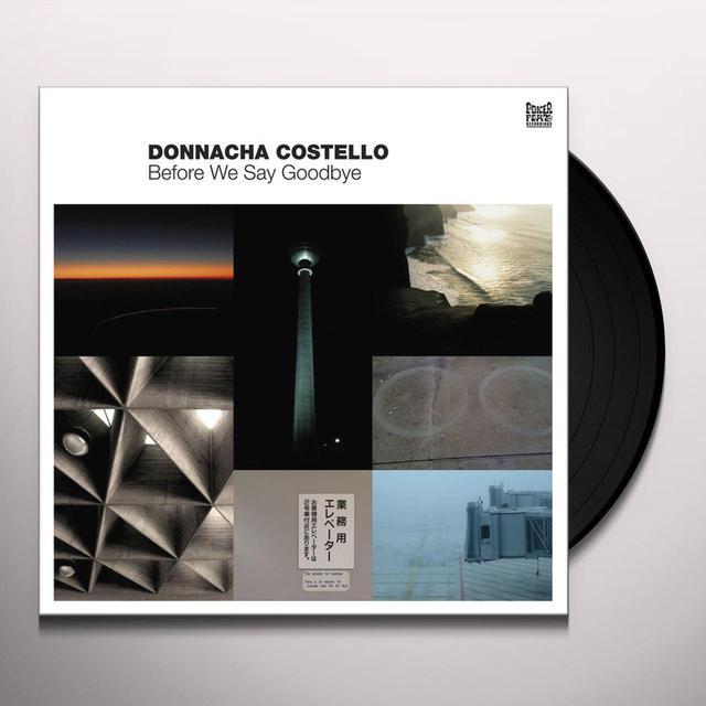 Donnacha Costello BEFORE WE SAY GOODBYE Vinyl Record
