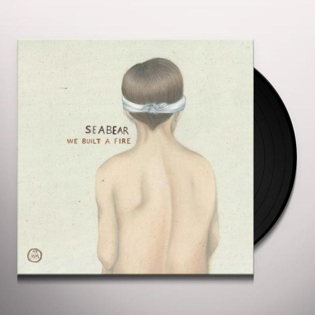Seabear WE BUILT A FIRE Vinyl Record