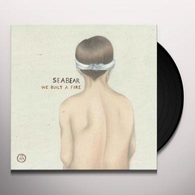 Seabear WE BUILT A FIRE Vinyl Record