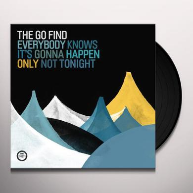 The Go Find EVERYBODY KNOWS IT'S GONNA HAPPEN ONLY NOT TONIGHT Vinyl Record