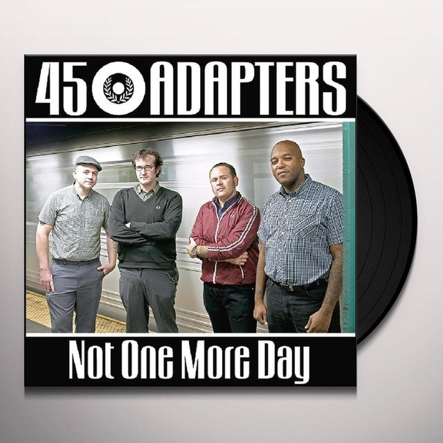 45 Adapters NOT ONE MORE DAY Vinyl Record