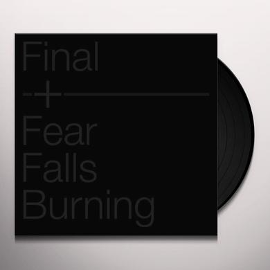 FINAL + FEAR FALLS BURNING Vinyl Record