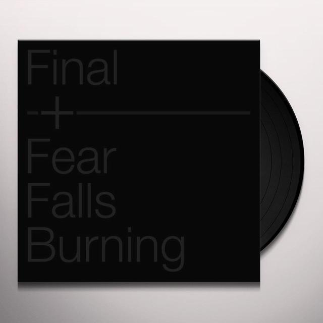 FINAL + FEAR FALLS BURNING Vinyl Record