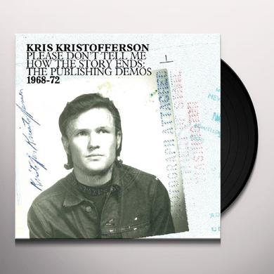 Kris Kristofferson PLEASE DON'T TELL ME HOW THE STORY ENDS: DEMOS Vinyl Record