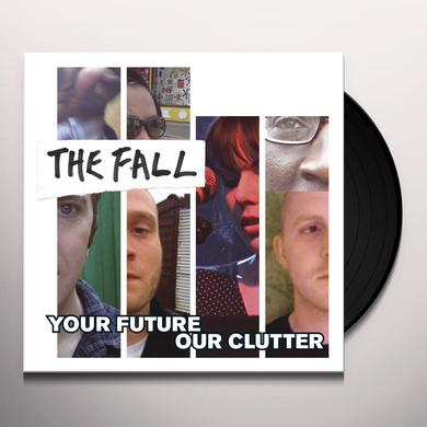 Fall YOUR FUTURE OUR CLUTTER Vinyl Record