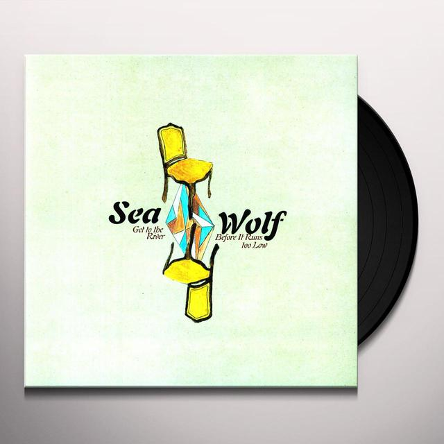 Sea Wolf GET TO THE RIVER BEFORE IT RUNS TOO LOW (EP) Vinyl Record