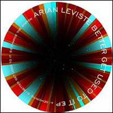 Arian Leviste BETTER GET USED TO IT Vinyl Record