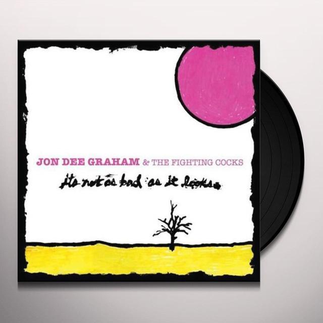 Jon Dee / Fighting Cocks Graham IT'S NOT AS BAD AS IT LOOKS Vinyl Record