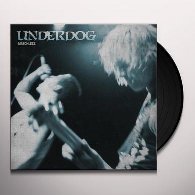 Underdog MATCHLESS Vinyl Record