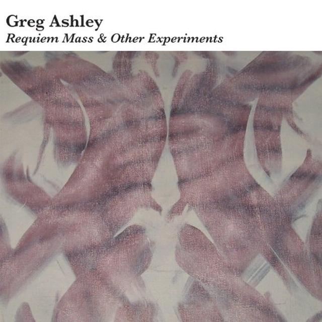 Greg Ashley REQUIEM MASS & OTHER EXPERIMENTS Vinyl Record