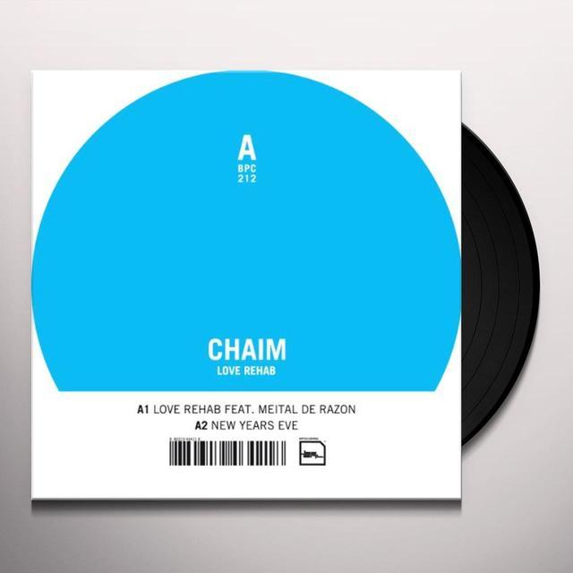 Chaim LOVE REHAB Vinyl Record