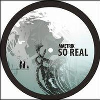 Maetrik SO REAL Vinyl Record
